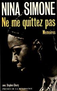 Ne me quittez pas les mémoires de Nina Simone aux presses de la Renaissance