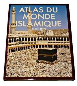 Atlas du monde islamique édition du Fanal