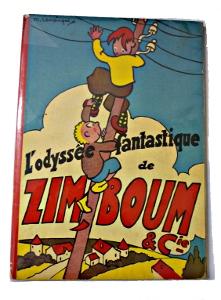l'odyssée fantastique de Zim, Boum et Cie par Maurice Lemainque