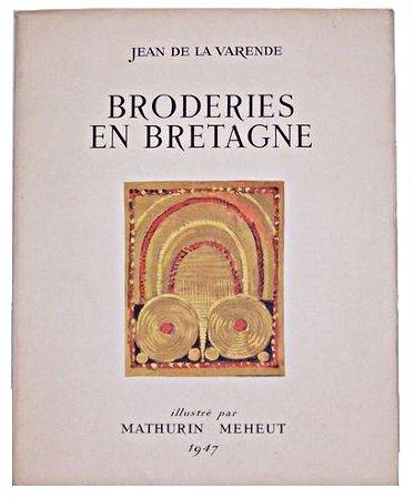 Broderies Bretonnes illustrés par Mathurin Méheut et texte de Jean de la Varende