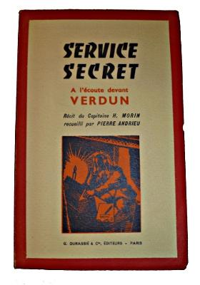 A l'écoute devant Verdun récit du capitaine H. Morin recueilli par Pierre Andireu chez G. Durassié en 1959
