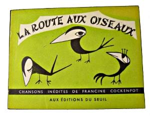 Couverture de la route aux oiseaux chansons inédites de Francine Cockenpot, 58 oiseaux d'agrément par Chris Marker