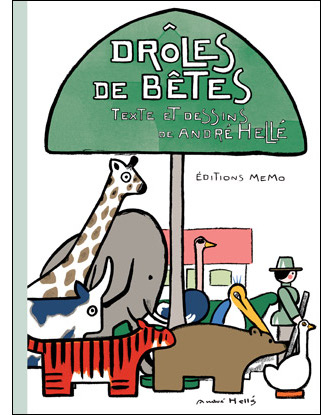 Couverture de Droles de Bétes : édition Memo 2011, Illustrations en tons directs. 48 pages. 30,5 x 41 cm.