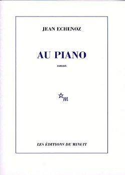 Au piano par Jean Echenoz : 2002