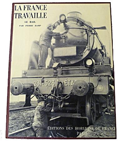 La France travail : le rail par Pierre Hamp. Editions Horizons de France