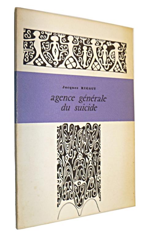 Agence générale du suicide de Jacques Rigaut 1960 chez Jean-Jacques Pauvert