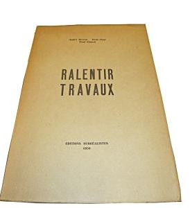 Ralentir Travaux (surrealisme) : A.Breton, R.Char, P.Eluard