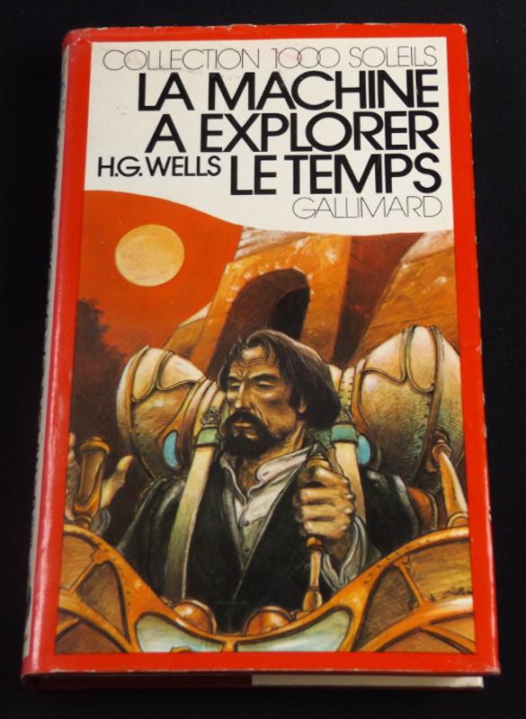 La machine à explorer le temps, H.G. Wells, Gallimard, Collection 1000 Soleils, jaquette d'Enki Bilal