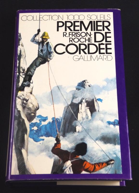 Premier de cordée,R.Frison-Roche, allimard, Collection 1000 Soleils, jaquette de Jean-Olivier Héron